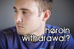 signs child going through heroin withdrawal