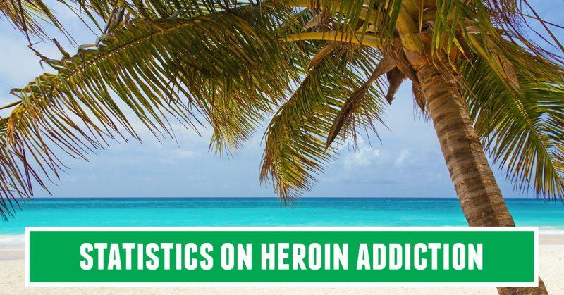 west palm beach drug rehab heroin statistics